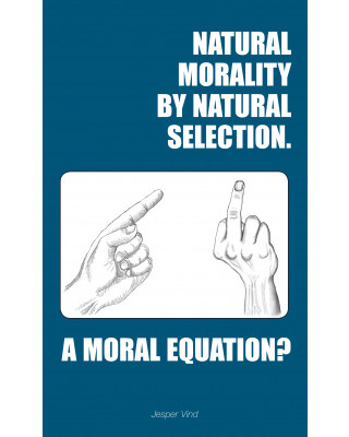 Natural morality by natural selection - ebog