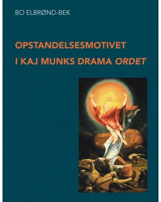 Opstandelsesmotivet i Kaj Munks drama 'Ordet'