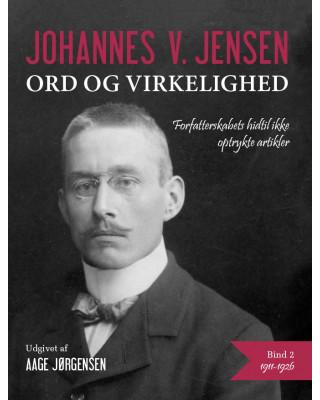 Johannes V. Jensen - ord og virkelighed II