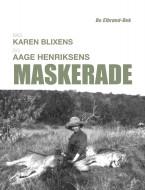 Bag Karen Blixens og Aage Henriksens Maskerade
