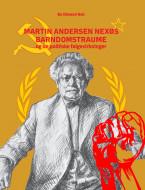 Martin Andersen Nexøs barndomstraume og de politiske følgevirkninger