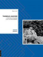 Thorkild Juncker - stor industrileder i det 20. århundrede