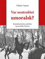 Var neutralitet umoralsk? - Ebog