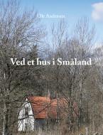 Ved et hus i Småland - Ebog