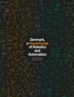 Denmark, a Powerhouse of Robotics and Automation - Ebog